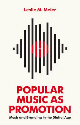 Popular Music as Promotion - Music and Branding in the Digit (BOK)