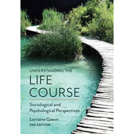 Understanding the Life Course - Sociological and  Psychologi (BOK)