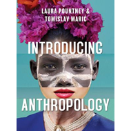 Introducing Anthropology: What Makes Us Human? (BOK)