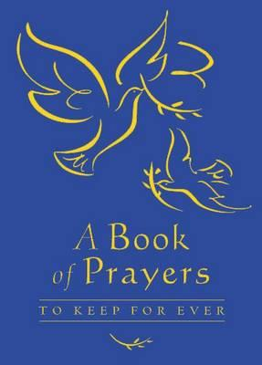 A Book of Prayers to Keep for Ever: Blue Gift Edition (BOK)