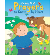 My Very First Prayers to Know by Heart (BOK)