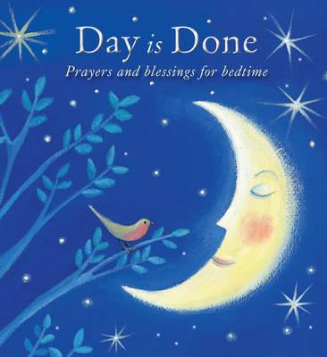 Day is Done: Prayers and Blessings for Bedtime (BOK)