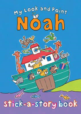 My Look and Point Noah Stick-a-Story (BOK)