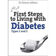 First Steps to Living with Diabetes (Types 1 and 2) (BOK)