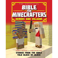 Unofficial Bible for Minecrafters: Heroes and Villains (BOK)