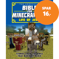 Produktbilde for The Unofficial Bible for Minecrafters: Life of Jesus - Stories from the Bible told block by block (BOK)