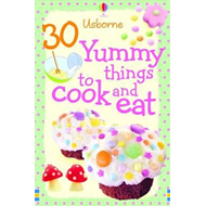 30 Yummy Things to Make and Cook (BOK)