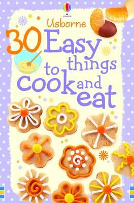 30 Easy Things to Make and Cook (BOK)