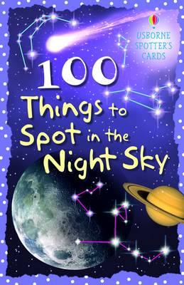 100 Things to Spot in the Night Sky (BOK)