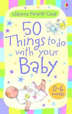 Activity Cards: 50 Things to Do with Your Baby - 0-6 Months (BOK)