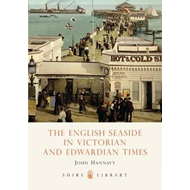English Seaside in Victorian and Edwardian Times (BOK)
