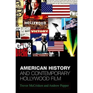 American History and Contemporary Hollywood Film: From 1492 to Three Kings (BOK)