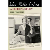 Sylvia Plath's Fiction (BOK)