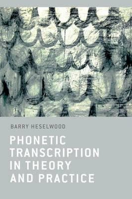 Phonetic Transcription in Theory and Practice (BOK)
