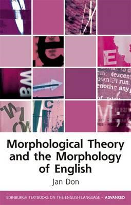 Morphological Theory and the Morphology of English (BOK)