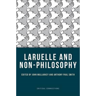 Laruelle and Non-Philosophy (BOK)