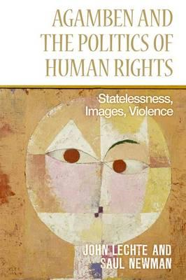 Agamben and the Politics of Human Rights: Statelessness, Images, Violence (BOK)