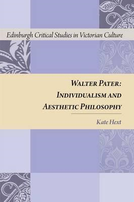 Walter Pater: Individualism and Aesthetic Philosophy (BOK)