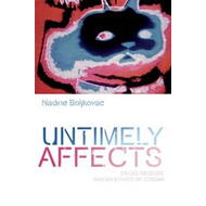 Untimely Affects: Gilles Deleuze and an Ethics of Cinema (BOK)