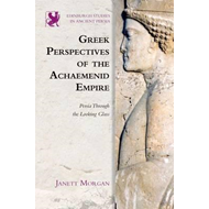 Greek Perspectives on the Achaemenid Empire (BOK)