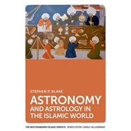 Astronomy and Astrology in the Islamic World (BOK)