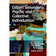 Gilbert Simondon's Psychic and Collective Individuation (BOK)