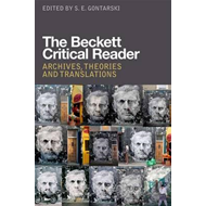 The Beckett Critical Reader: Archives, Theories and Translations (BOK)