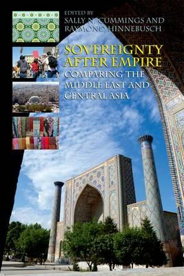 Sovereignty After Empire: Comparing the Middle East and Central Asia (BOK)