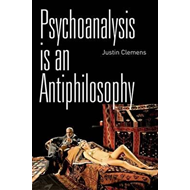 Psychoanalysis is an Antiphilosophy (BOK)