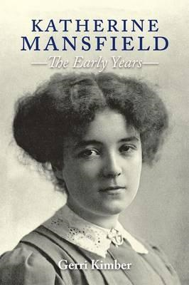 Katherine Mansfield - The Early Years (BOK)