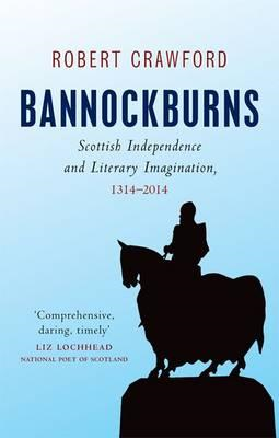 Bannockburns: Scottish Independence and the Literary Imagination, 1314-2014 (BOK)