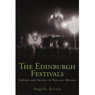 The Edinburgh Festivals: Culture and Society in Post-war Britain (BOK)