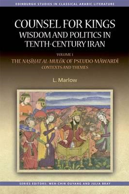 Counsel for Kings: Wisdom and Politics in Tenth-Century Iran (BOK)