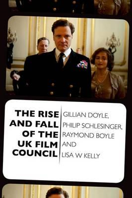 Rise and Fall of the UK Film Council (BOK)