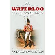Waterloo: The Bravest Man (BOK)