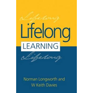 Lifelong Learning: New Vision, New Implications, New Roles for People, Organizations, Nations and Co (BOK)