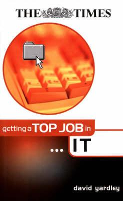 Getting a Top Job in Information Technology (BOK)