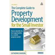 Complete Guide to Property Development for the Small Investo (BOK)