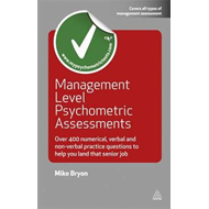 Management Level Psychometric Assessments: Over 400 Numerical, Verbal and Non-verbal Practice Questi (BOK)