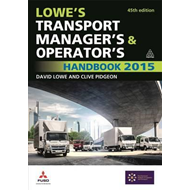 Lowe's Transport Manager's and Operator's Handbook (BOK)