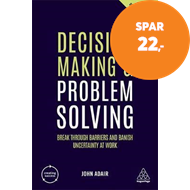 Produktbilde for Decision Making and Problem Solving - Break Through Barriers and Banish Uncertainty at Work (BOK)