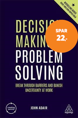 Decision Making and Problem Solving - Break Through Barriers and Banish Uncertainty at Work (BOK)