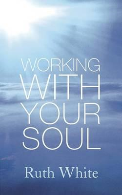 Working with Your Soul (BOK)