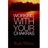 Working with Your Chakras (BOK)