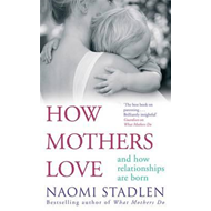 How Mothers Love (BOK)
