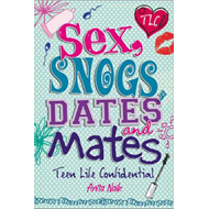 Sex, Snogs, Dates and Mates (BOK)