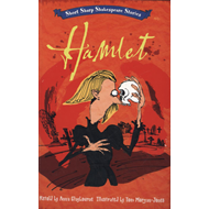 Short, Sharp Shakespeare Stories: Hamlet (BOK)