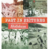 Past in Pictures: A Photographic View of Holidays (BOK)