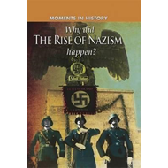 Why Did the Rise of the Nazis Happen? (BOK)