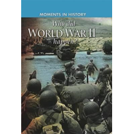 Moments in History: Why did World War II happen? (BOK)